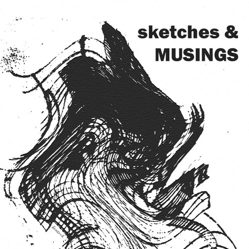 sketches & musings